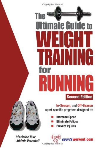 Ultimate Guide to Weight Training for Running  2nd 9781932549430 Front Cover