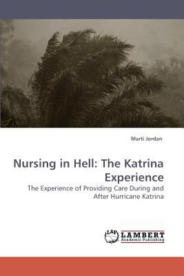Nursing in Hell The Katrina Experience N/A 9783838315430 Front Cover