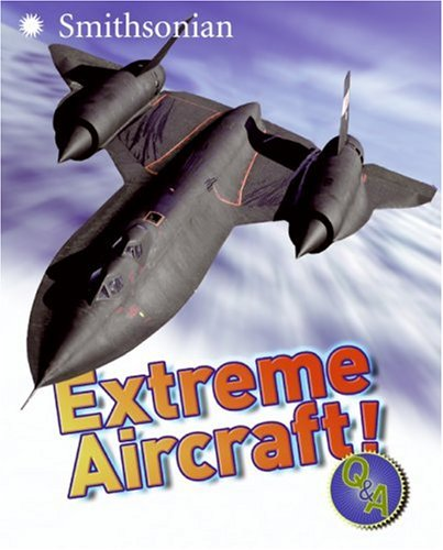Extreme Aircraft! Q&A   2006 9780060899431 Front Cover