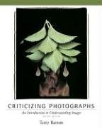 Criticizing Photographs An Introduction to Understanding Images 4th 2006 (Revised) edition cover