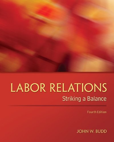 Labor Relations Striking a Balance 4th 2013 9780078029431 Front Cover