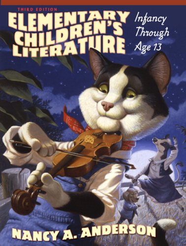 Elementary Children's Literature Infancy Through Age 13 3rd 2010 edition cover