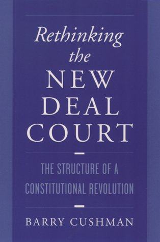 Rethinking the New Deal Court The Structure of a Constitutional Revolution  1998 edition cover