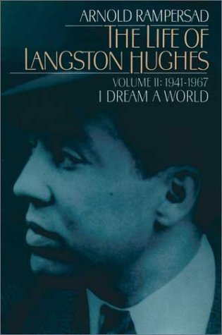 Life of Langston Hughes, 1941-1967 I Dream a World 2nd 2001 (Revised) 9780195146431 Front Cover