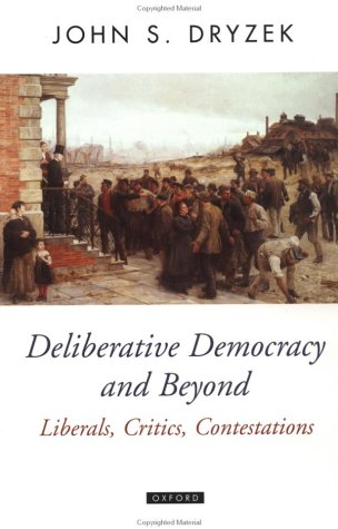 Deliberative Democracy and Beyond Liberals, Critics, Contestations  2001 edition cover