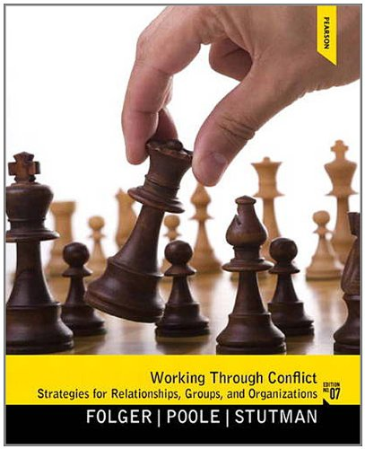 Working Through Conflict Strategies for Relationships, Groups, and Organizations 7th 2012 (Revised) edition cover