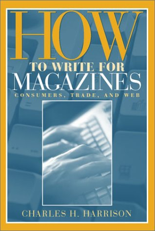 How to Write for Magazines Consumers, Trade and Web  2002 edition cover