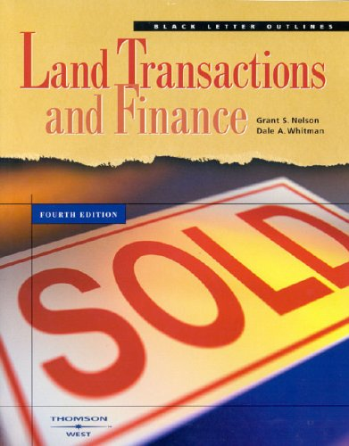 Black Letter Outline on Land Transactions and Finance  4th 2004 (Revised) edition cover