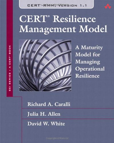 CERT Resilience Management Model (RMM) A Maturity Model for Managing Operational Resilience  2011 edition cover