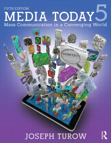 Media Today Mass Communication in a Converging World 5th 2014 (Revised) 9780415536431 Front Cover