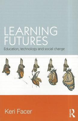 Learning Futures Education, Technology and Social Change  2011 edition cover