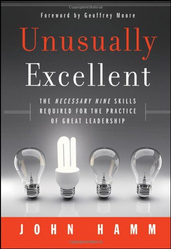 Unusually Excellent The Necessary Nine Skills Required for the Practice of Great Leadership  2011 edition cover