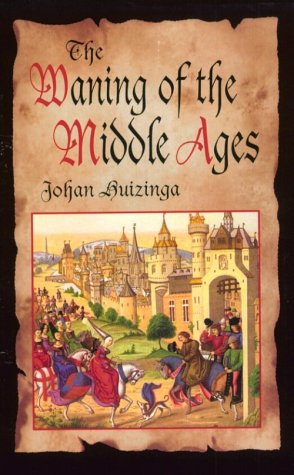 Waning of the Middle Ages  Unabridged  edition cover
