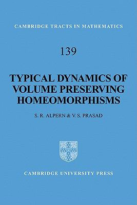 Typical Dynamics of Volume Preserving Homeomorphisms   2010 9780521172431 Front Cover