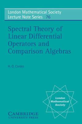 Spectral Theory of Linear Differential Operators and Comparison Algebras   1987 9780521284431 Front Cover