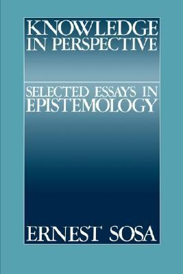 Knowledge in Perspective Selected Essays in Epistemology  1991 9780521396431 Front Cover