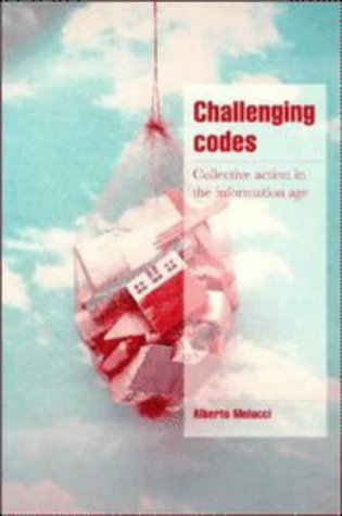 Challenging Codes Collective Action in the Information Age  1996 9780521578431 Front Cover