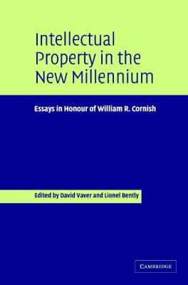 Intellectual Property in the New Millennium Essays in Honour of William R. Cornish  2004 9780521846431 Front Cover