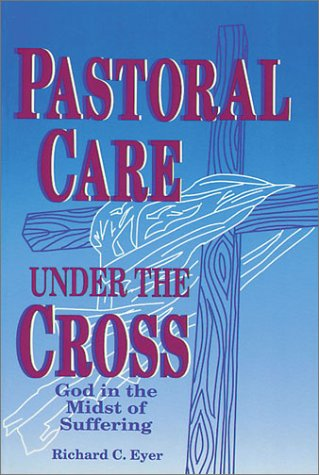Pastoral Care under the Cross God in the Midst of Suffering N/A edition cover