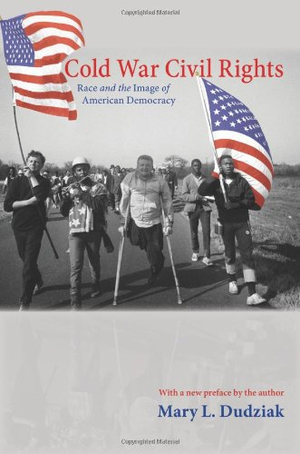 Cold War Civil Rights Race and the Image of American Democracy  2011 (Revised) edition cover