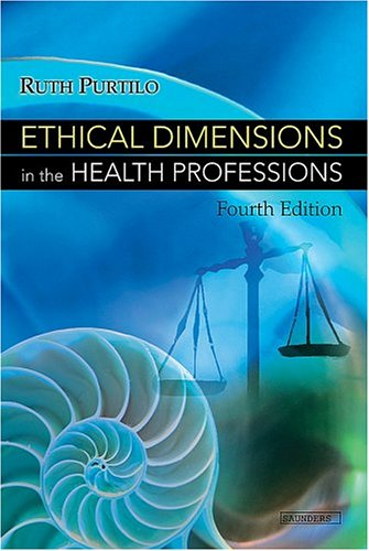 Ethical Dimensions in the Health Professions  4th 2005 (Revised) edition cover