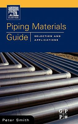 Piping Materials Guide Selection and Applications  2005 (Guide (Instructor's)) 9780750677431 Front Cover