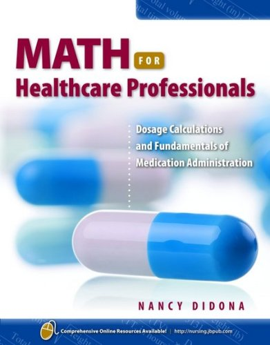 Math for Healthcare Professionals Dosage Calculations and Fundamentals of Medication Administration  2010 edition cover