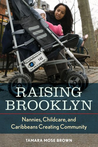 Raising Brooklyn Nannies, Childcare, and Caribbeans Creating Community  2011 edition cover