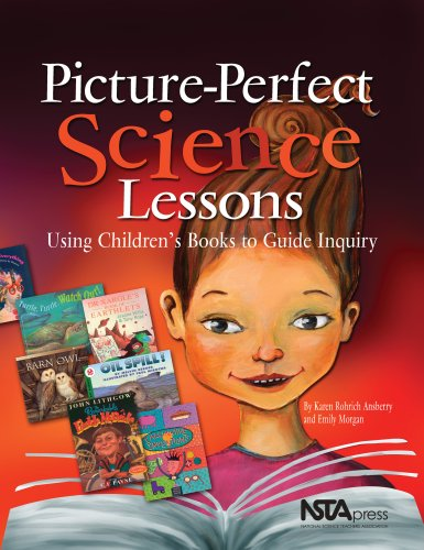 Picture-Perfect Science Lessons : Using Children's Books to Guide Inquiry  2005 edition cover