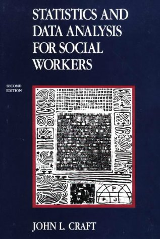 Statistics and Data Analysis for Social Workers  2nd 1990 (Revised) 9780875813431 Front Cover