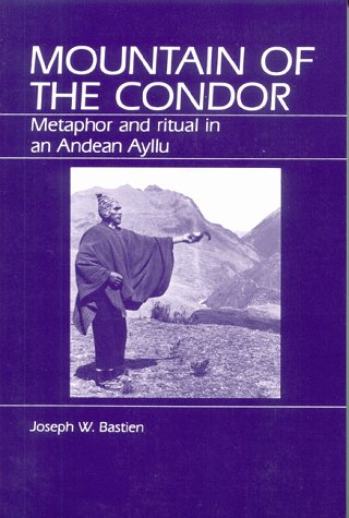 Mountain of the Condor Metaphor and Ritual in an Andean Ayllu Reprint edition cover