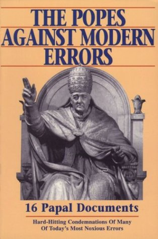 Popes Against Modern Errors 16 Famous Papal Documents N/A edition cover