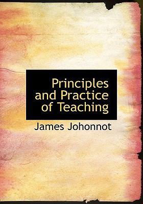 Principles and Practice of Teaching N/A 9781115367431 Front Cover