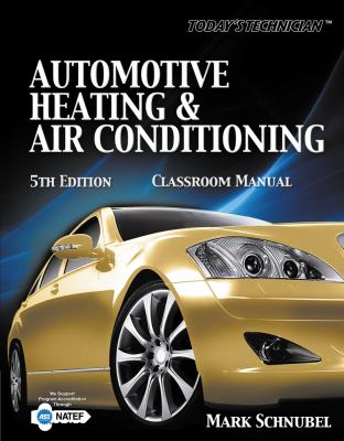 Today's Technician Automotive Heating and Air Conditioning Classroom Manual 5th 2013 edition cover