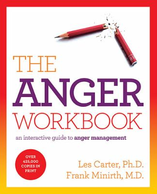 Anger Workbook An Interactive Guide to Anger Management  2012 9781401675431 Front Cover