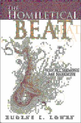 Homiletical Beat Why All Sermons Are Narrative  2012 edition cover