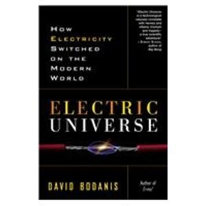 Electric Universe: How Electricity Switched on the Modern World  2008 edition cover