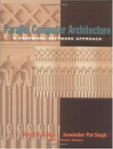 Parallel Computer Architecture A Hardware/Software Approach N/A edition cover