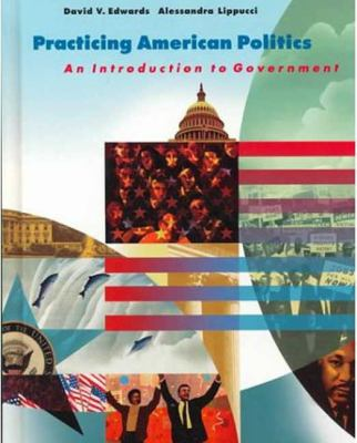 Practicing American Politics Introduction to Government , Complete Edition  1998 9781572591431 Front Cover