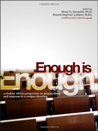 Enough Is Enough A Student Affairs Perspective on Preparedness and Response to a Campus Shooting  2010 edition cover