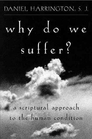 Why Do We Suffer? A Scriptural Approach to the Human Condition N/A edition cover