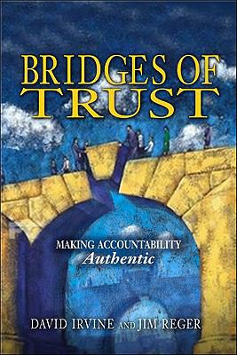 Bridges of Trust Making Accountability Authentic N/A 9781932021431 Front Cover