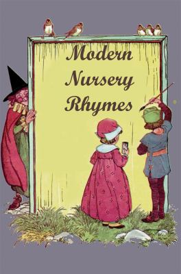 Modern Nursery Rhymes   2009 9781933769431 Front Cover