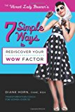 7 Simple Ways to Rediscover Your Wow Factor  N/A 9781938579431 Front Cover
