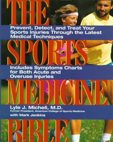 Sports Medicine Bible Prevent, Detect, and Treat Your Sports Injuries Through the Latest Medical Techniques  1995 edition cover
