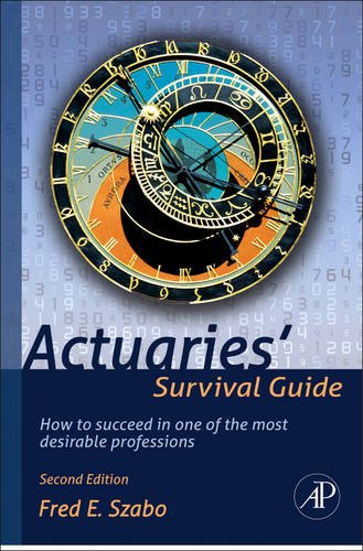 Actuaries' Survival Guide How to Succeed in One of the Most Desirable Professions 2nd 2012 edition cover