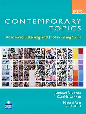 Contemporary Topics Introductory Academic Listening and Note-Taking Skills (Student Book and Classroom Audio CD) 3rd 2009 edition cover