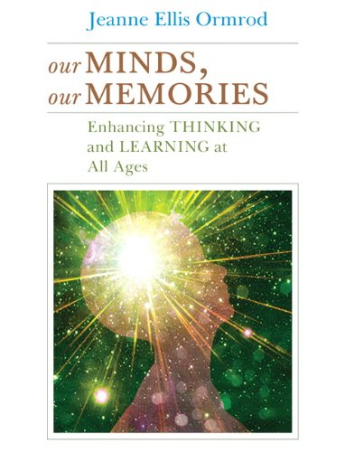 Our Minds, Our Memories Enhancing Thinking and Learning at All Ages  2011 edition cover