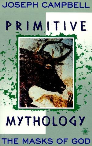 Primitive Mythology The Masks of God, Volume I Reprint edition cover