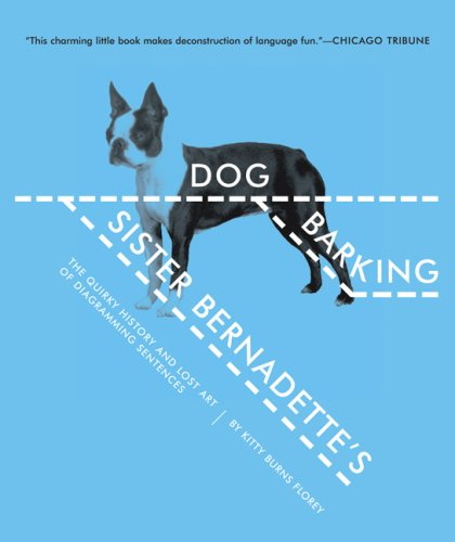 Sister Bernadette's Barking Dog The Quirky History and Lost Art of Diagramming Sentences  2006 edition cover
